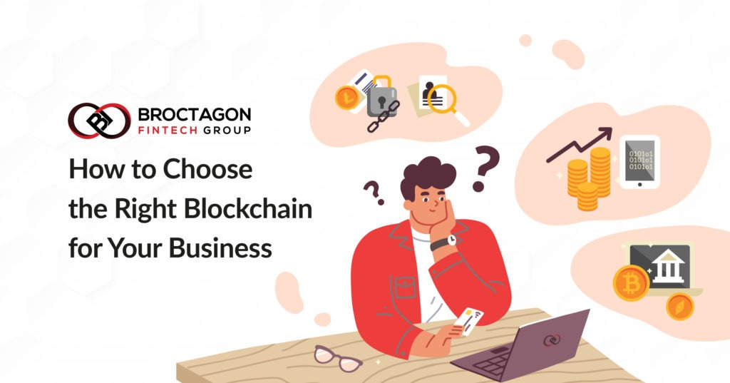 How to Choose the Right Blockchain for Your Business