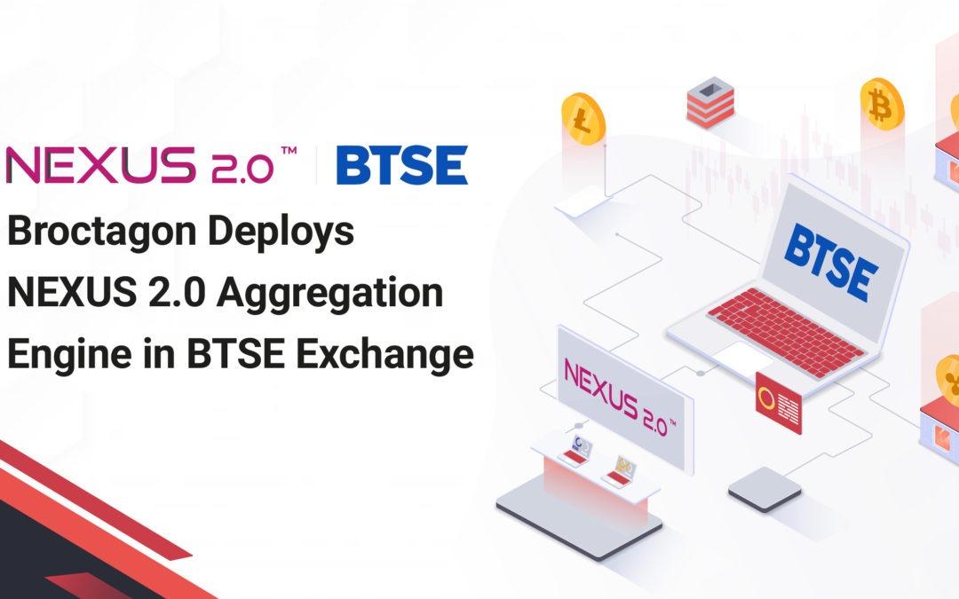 Broctagon Deploys NEXUS 2.0 Aggregation Engine in BTSE to Enhance Crypto Exchange Liquidity